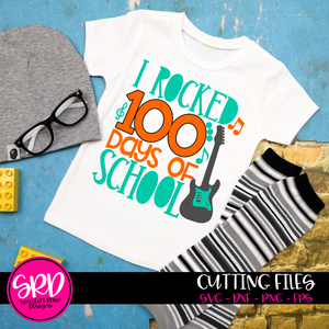 I Rocked 100 Days of School SVG