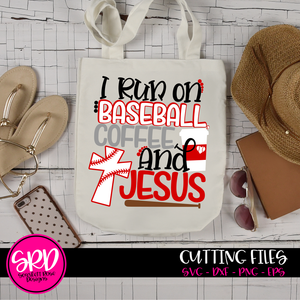 Sports, I Run On Baseball, Coffee and Jesus SVG