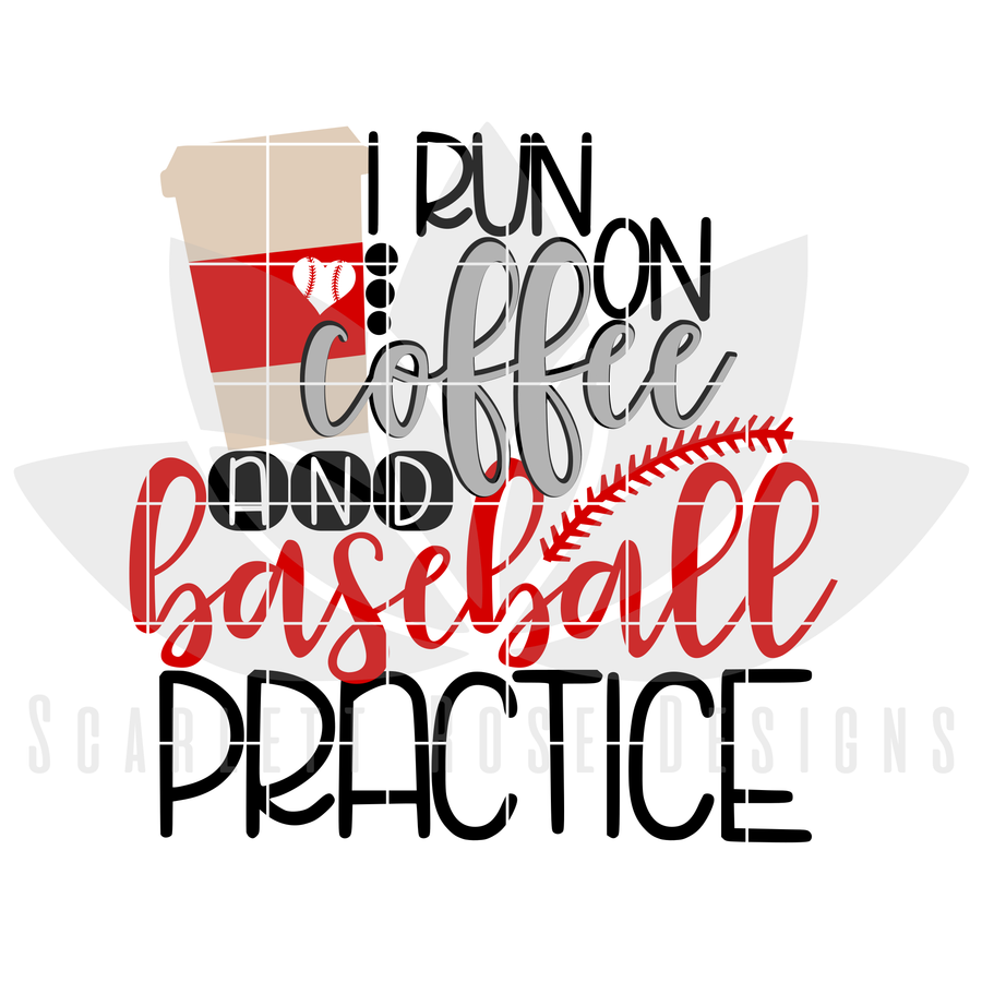 I Run On Coffee and Baseball practice SVG