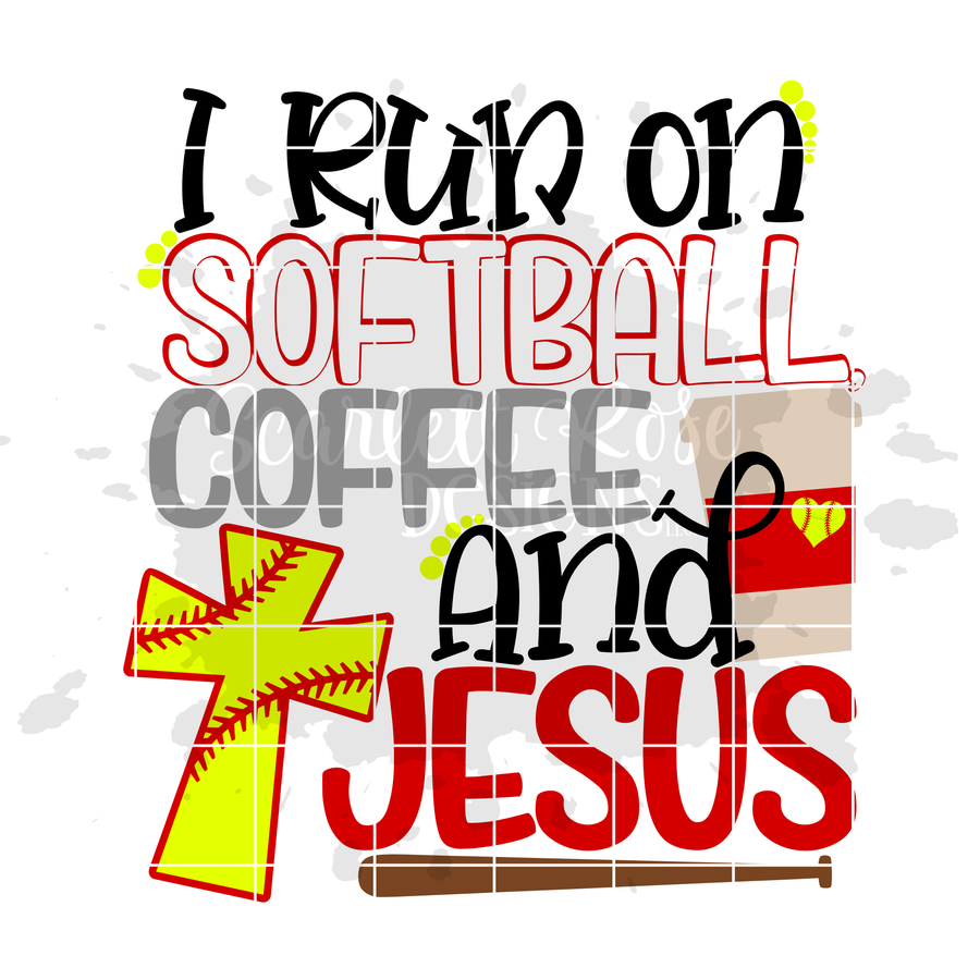 Sports, I Run On Softball, Coffee and Jesus SVG