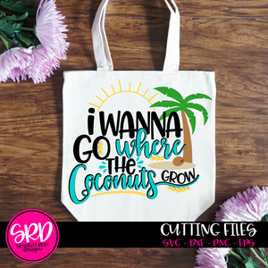 I Wanna Go Where the Coconuts Grow SVG