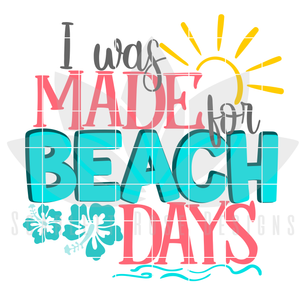 I Was Made for Beach Days SVG