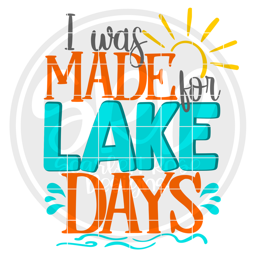 I Was Made for Lake Days SVG