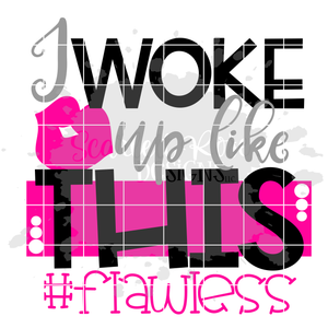 I Woke Up Like This #flawless SVG