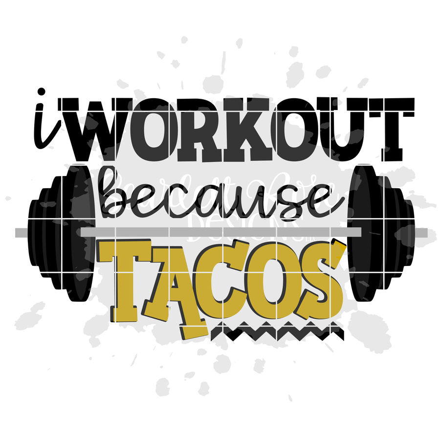 I Workout Because Tacos SVG