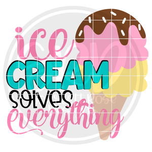 Ice Cream Solves Everything SVG