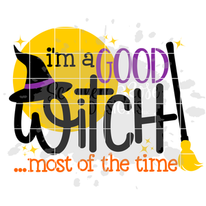 I'm A Good Witch ... Most of the Time SVG