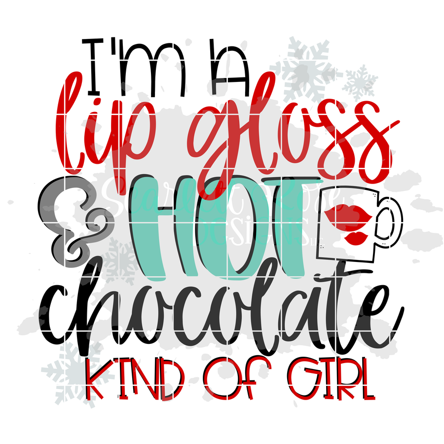I'm a Lip gloss and Hot Chocolate Kind of Girl SVG