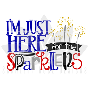 I'm Just Here For the Sparklers SVG cut file