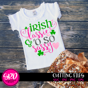 St. Patrick's Day SVG, DXF, Irish Lassie and 'O so Sassy cut file