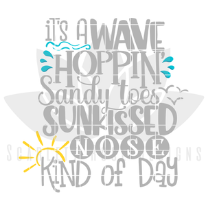It's A Wave Hoppin', Sandy Toes, Sunkissed Nose Kind of Day - Grey SVG