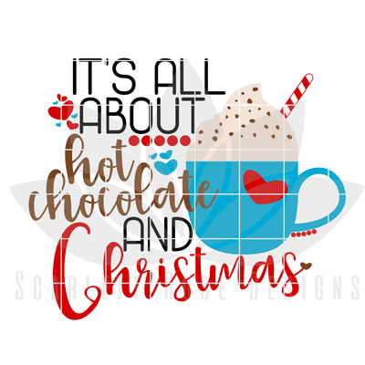 Christmas Svg Dxf It S All About Hot Chocolate And Christmas Cut File Scarlett Rose Designs