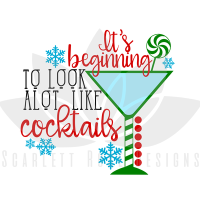 Christmas Svg It S Beginning To Look A Lot Like Cocktails Cut File Scarlett Rose Designs