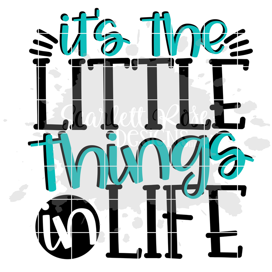 It's the Little Things in Life - Little Thing SVG
