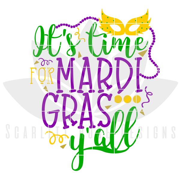 Mardi Gras SVG, DXF, It's Time for Mardi Gras Y'all cut file