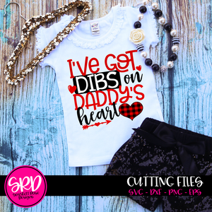 I've got Dibs on Daddy's Heart SVG