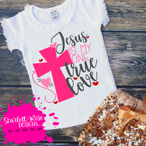 Jesus is my One True Love SVG
