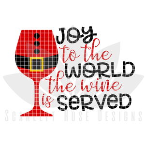 Christmas SVG, Joy to the World, the Wine is Served, Santa Wine Glass cut file