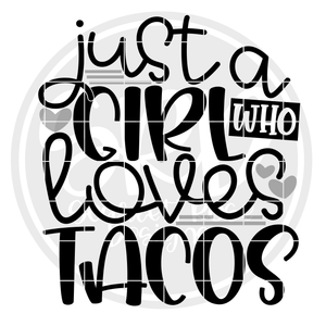 Just a Girl Who Loves Tacos SVG