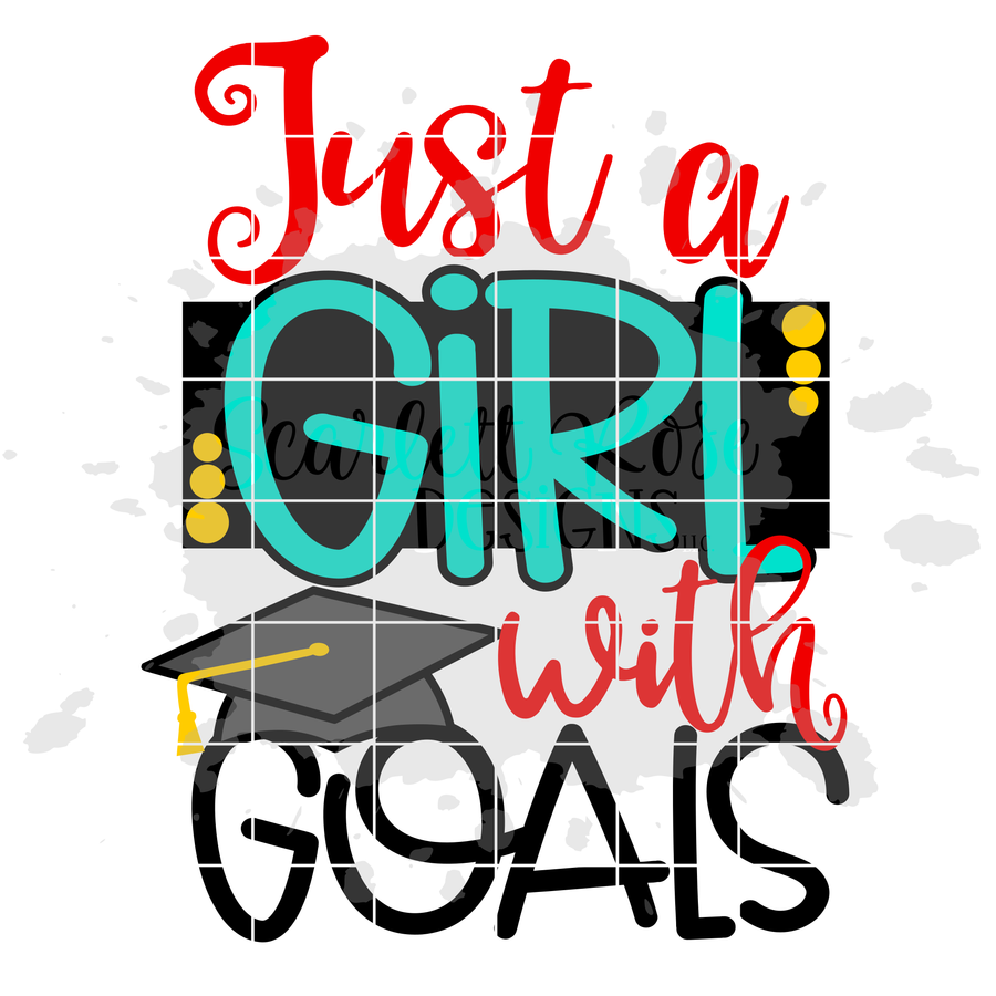Just A Girl with Goals - Graduation SVG