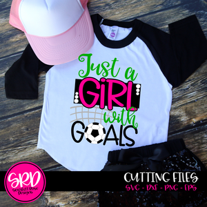 Just A Girl with Goals - Soccer SVG