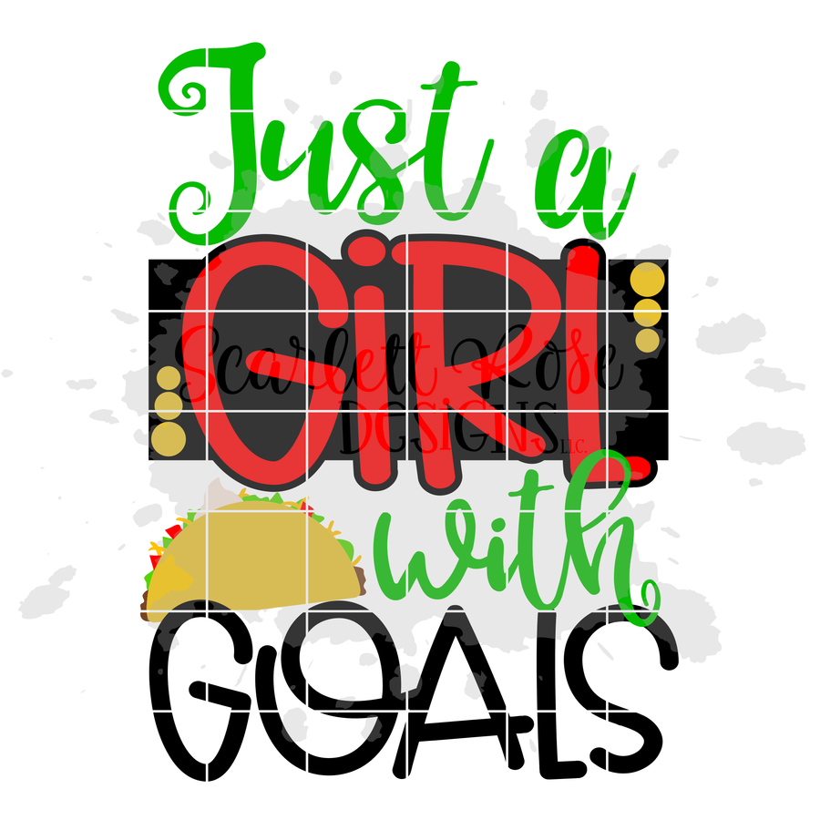 Just A Girl with Goals - Taco SVG