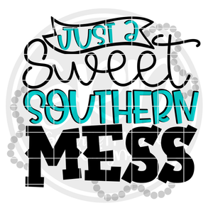 Just a Sweet Southern Mess SVG