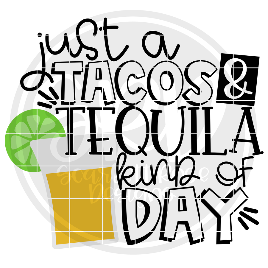 Just a Tacos & Tequila Kind of Day SVG