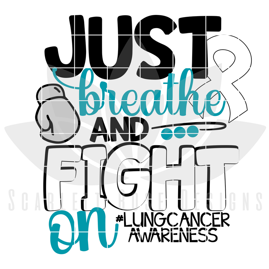 Just Breathe and Fight On SVG, Lung Cancer Awareness