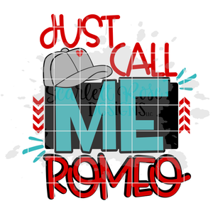 Just Call me Romeo SVG
