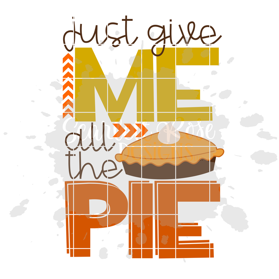 Just Give Me All The Pie SVG