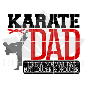 Karate Dad - Louder & Prouder SVG