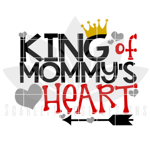 King of Mommy's Heart SVG