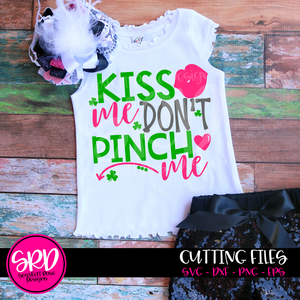 St. Patrick's Day SVG, DXF, Kiss Me Dont Pinch Me cut file