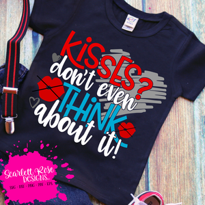Valentine's Day SVG, DXF, Kisses? Don't Even Think about it