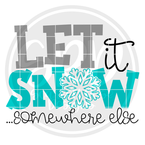 Let it Snow ...somewhere else SVG