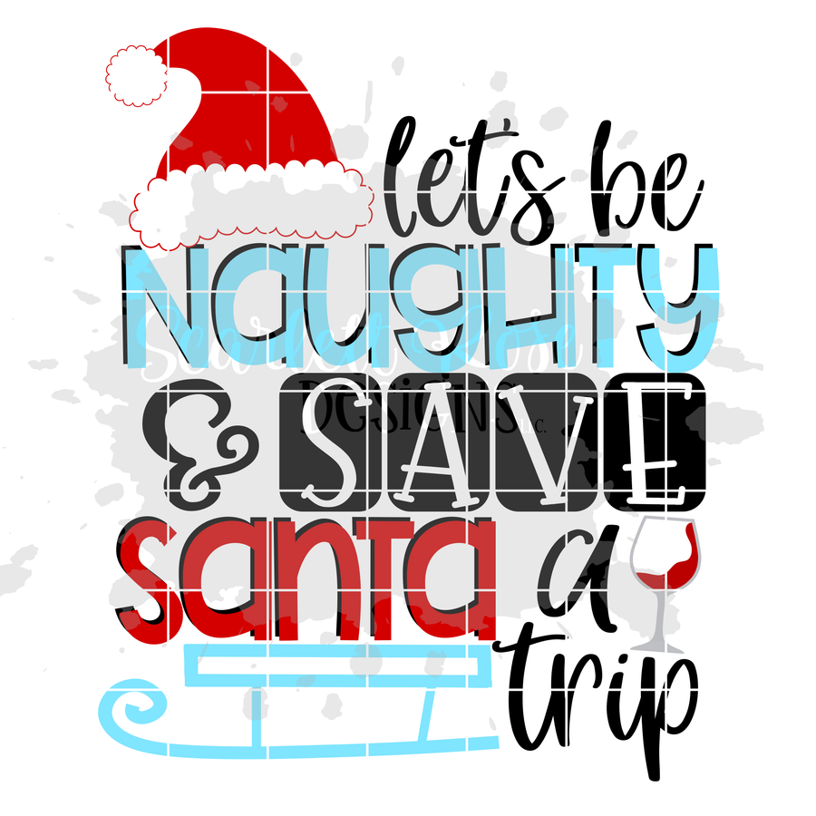Let's be Naughty and Save Santa a Trip - Wine SVG