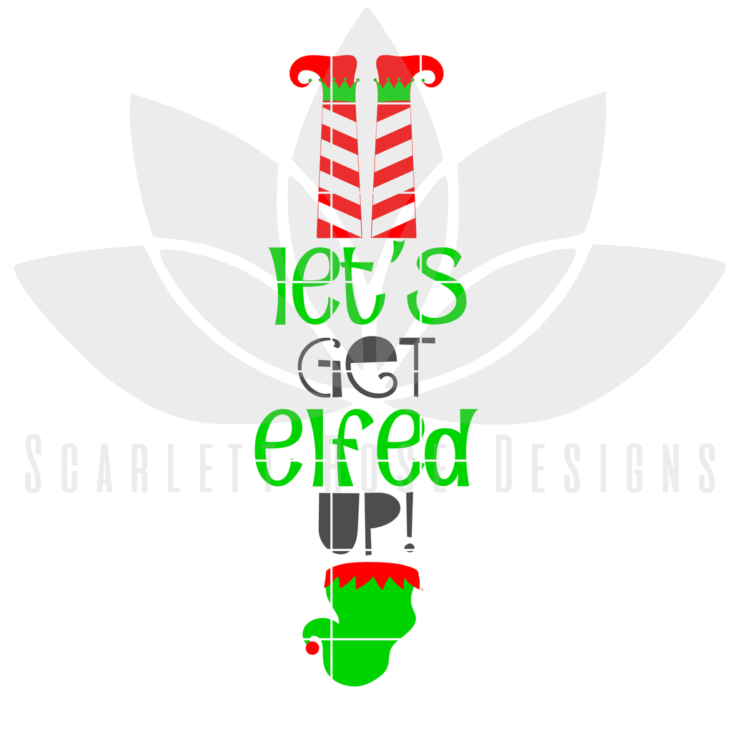 Christmas svg lets get elfed up upside down elf funny adult christmas svg lets get elfed up upside down elf cut file buycottarizona