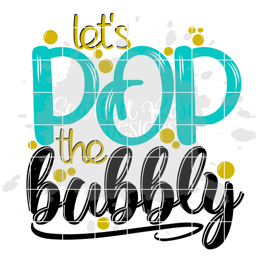 Let's Pop the Bubbly SVG - New Year's SVG