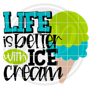 Life is Better with Ice Cream SVG