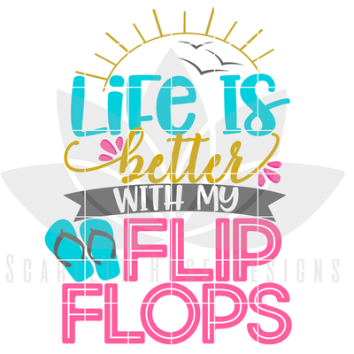 29da5a4ef0591 Life is Better with my Flip Flops SVG