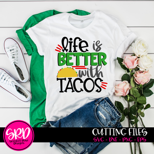 Life is Better with Tacos SVG