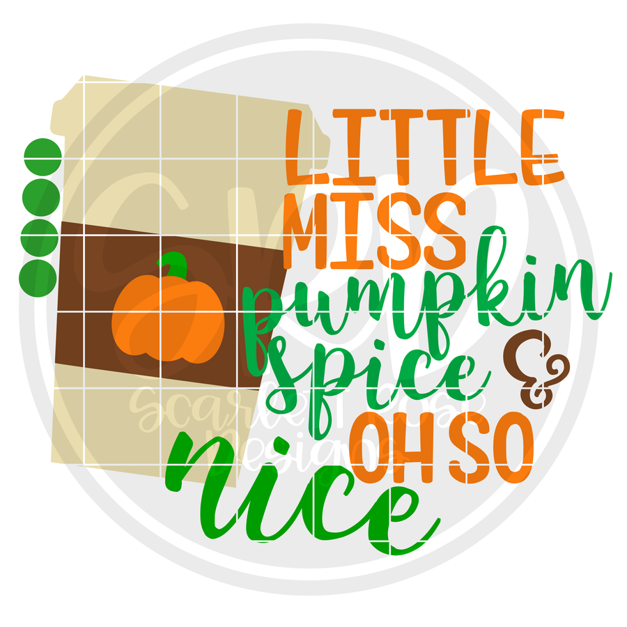 Little Miss Pumpkin Spice and Oh So Nice SVG