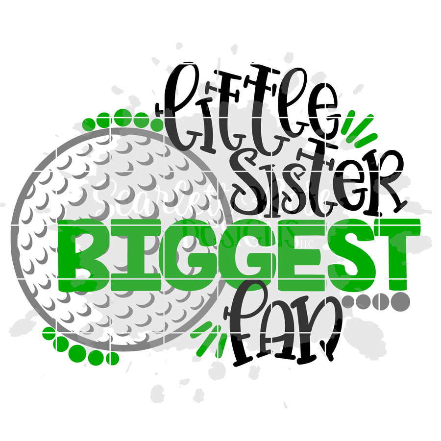 Little Sister Biggest Fan - Golf SVG