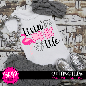 Livin on the Pink side of Life SVG cut file