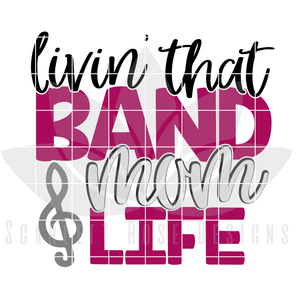 Livin' That Band Mom Life SVG