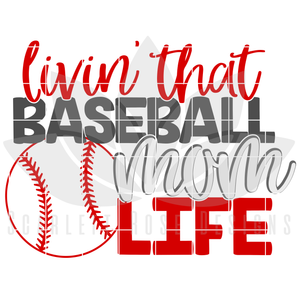 Livin' That Baseball Mom Life SVG