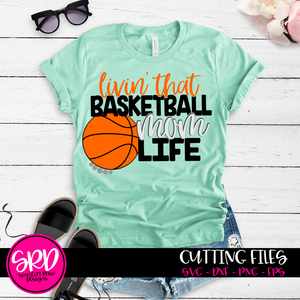 Livin' That Basketball Mom Life SVG