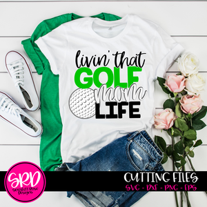 Livin' That Golf Mom Life SVG