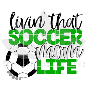 Livin' That Soccer Mom Life SVG